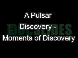 A Pulsar Discovery - Moments of Discovery