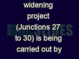 The M25 widening project (Junctions 27 to 30) is being carried out by
