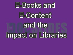 E-Books and E-Content and the Impact on Libraries
