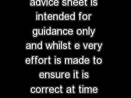 Please note The information contained in this advice sheet is intended for guidance only and whilst e very effort is made to ensure it is correct at time of publication it should not be used as a sub