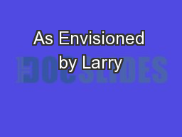 As Envisioned by Larry