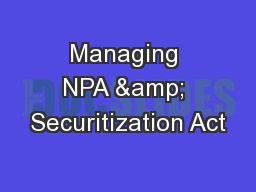 Managing NPA & Securitization Act