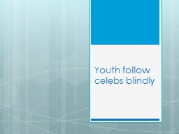 Youth follow celebs blindly