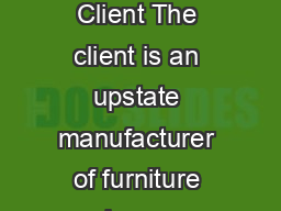 KLOGUHQVXUQLWXUHDQXIDFWXULQJVVHVVPHQW Client The client is an upstate manufacturer of furniture and spaces designed for children