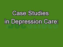 Case Studies in Depression Care: