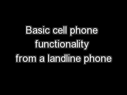 Basic cell phone functionality from a landline phone