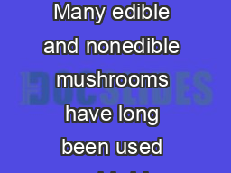 CHAPTER  MEDICINALLY IMPORTANT MUSHROOMS Synopsis Many edible and nonedible mushrooms have long been used worldwide especially in the Orient for medicinal purposes