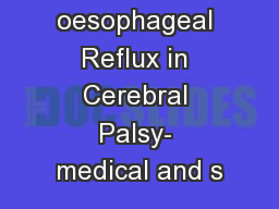 Gastro- oesophageal Reflux in Cerebral Palsy- medical and s
