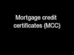 Mortgage credit certificates (MCC)