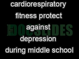 Does cardiorespiratory fitness protect against depression during middle school PDF document - DocSlides