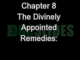 Chapter 8 The Divinely Appointed Remedies: