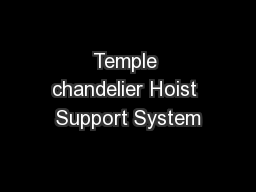 Temple chandelier Hoist Support System PowerPoint Presentation, PPT - DocSlides