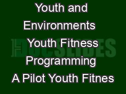 Children Youth and Environments   Youth Fitness Programming A Pilot Youth Fitnes PowerPoint PPT Presentation