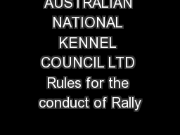 AUSTRALIAN NATIONAL KENNEL COUNCIL LTD Rules for the conduct of Rally PowerPoint PPT Presentation