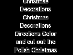 Christmas Decorations Christmas Decorations Christmas Decorations Christmas Decorations Directions Color and cut out the Polish Christmas decorations Pronounced gviasdkah httpwings