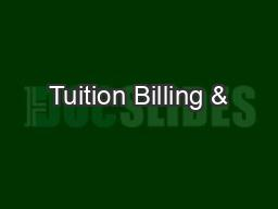 Tuition Billing & PowerPoint PPT Presentation