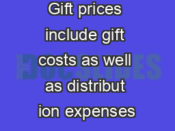 Gift prices include gift costs as well as distribut ion expenses