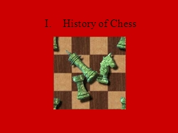 I.	History of Chess