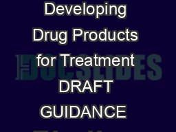 Guidance for Industry Chronic Fatigue Syndrome Myalgic Encephalomyelitis Developing Drug Products for Treatment DRAFT GUIDANCE  This guidance document is being di stributed for comment purposes only