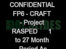 CONFIDENTIAL FP6 - CRAFT - Project RASPED      1 to 27 Month Period Ac