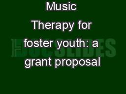 Music Therapy for foster youth: a grant proposal PowerPoint PPT Presentation