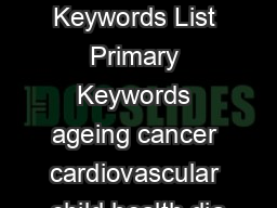 CSO Keywords List Primary Keywords ageing cancer cardiovascular child health dia PDF document - DocSlides