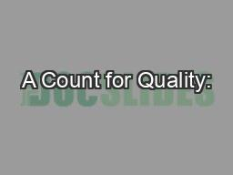 A Count for Quality: