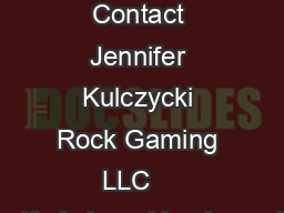 For Immediate Release Contact Jennifer Kulczycki Rock Gaming LLC    jenniferkulczyckirock gaming