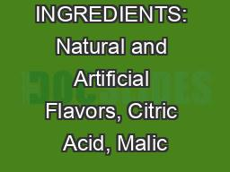 OTHER INGREDIENTS: Natural and Artificial Flavors, Citric Acid, Malic