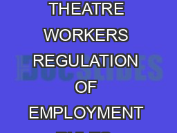 THE CINE WORKERS AND CINEMA THEATRE WORKERS REGULATION OF EMPLOYMENT RULES  CHAPTER I Preliminary