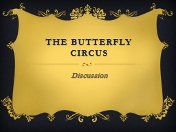 The Butterfly Circus PowerPoint Presentation, PPT - DocSlides