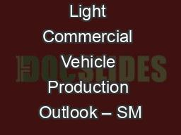 European Light Commercial Vehicle Production Outlook – SM
