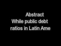 Abstract While public debt ratios in Latin Ame