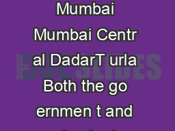 Mumbai City Guide inning by Applying Thought  The  major bus s ands in Mumbai Mumbai Centr al DadarT urla Both the go ernmen t and priv at e tr ansport pr ovider s pr ovide fr equent bus services