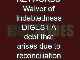 KEYWORDS Waiver of Indebtedness DIGEST A debt that arises due to reconciliation