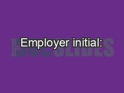 Employer initial: PowerPoint PPT Presentation