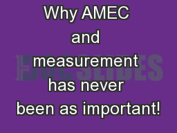 Why AMEC and measurement has never been as important!