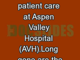 focus of patient care at Aspen Valley Hospital (AVH).Long gone are the