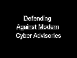 Defending Against Modern Cyber Advisories