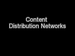 Content Distribution Networks PowerPoint PPT Presentation
