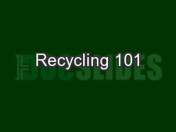 Recycling 101 PowerPoint PPT Presentation