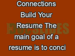 Smeal Career Connections Build Your Resume The main goal of a resume is to conci