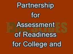 The Partnership for Assessment of Readiness for College and