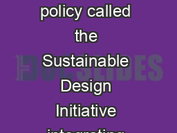 What Are Sustainable Design Principles In  the National Park Service adopted a policy called the Sustainable Design Initiative integrating principles that enable humans to live in harmony with the re
