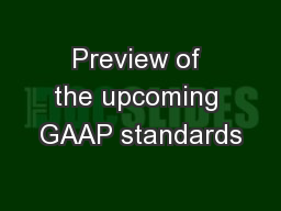 Preview of the upcoming GAAP standards