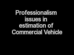 Professionalism issues in estimation of Commercial Vehicle