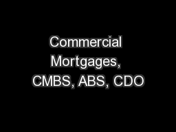 Commercial Mortgages, CMBS, ABS, CDO