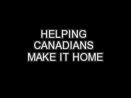HELPING CANADIANS MAKE IT HOME
