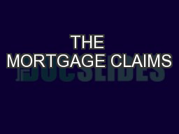 THE MORTGAGE CLAIMS PowerPoint PPT Presentation