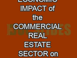 THE ECONOMIC IMPACT of the COMMERCIAL REAL ESTATE SECTOR on